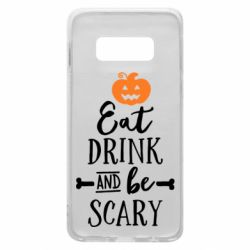 Чохол для Samsung S10e Eat Drink and be Scary