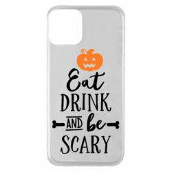 Чохол для iPhone 11 Eat Drink and be Scary