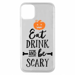 Чохол для iPhone 11 Pro Eat Drink and be Scary
