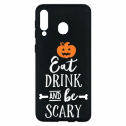 Чохол для Samsung M30 Eat Drink and be Scary