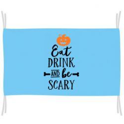 Прапор Eat Drink and be Scary