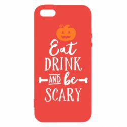 Чехол для iPhone5/5S/SE Eat Drink and be Scary - FatLine