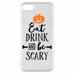 Чехол для iPhone 7 Eat Drink and be Scary - FatLine
