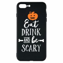 Чехол для iPhone 7 Plus Eat Drink and be Scary - FatLine