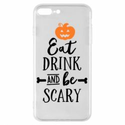Чехол для iPhone 8 Plus Eat Drink and be Scary - FatLine