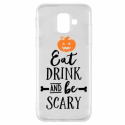 Чехол для Samsung A6 2018 Eat Drink and be Scary - FatLine