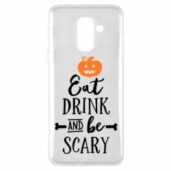 Чехол для Samsung A6+ 2018 Eat Drink and be Scary - FatLine
