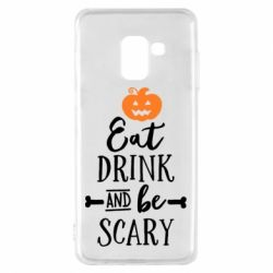 Чехол для Samsung A8 2018 Eat Drink and be Scary - FatLine