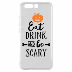 Чехол для Huawei P10 Eat Drink and be Scary - FatLine