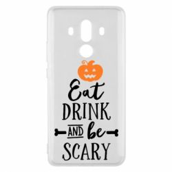 Чехол для Huawei Mate 10 Pro Eat Drink and be Scary - FatLine