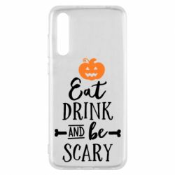 Чехол для Huawei P20 Pro Eat Drink and be Scary - FatLine