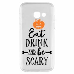 Чехол для Samsung A3 2017 Eat Drink and be Scary - FatLine