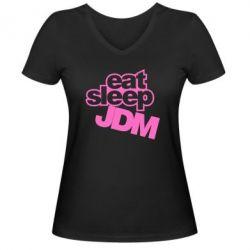 Женская футболка с V-образным вырезом Eat sleep JDM - FatLine