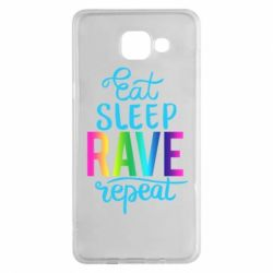 Чохол для Samsung A5 2016 Eat, sleep, RAVE, repeat