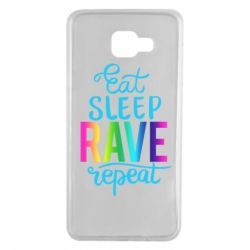 Чохол для Samsung A7 2016 Eat, sleep, RAVE, repeat