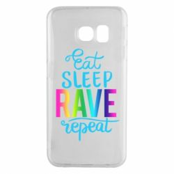 Чохол для Samsung S6 EDGE Eat, sleep, RAVE, repeat