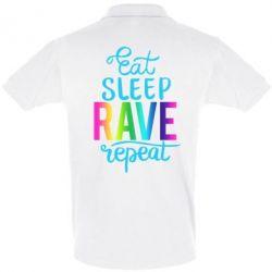 Футболка Поло Eat, sleep, RAVE, repeat