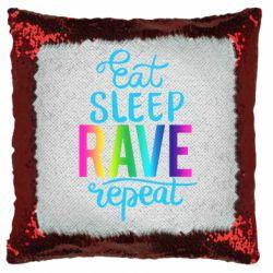 Подушка-хамелеон Eat, sleep, RAVE, repeat