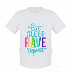 Дитяча футболка Eat, sleep, RAVE, repeat