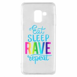 Чохол для Samsung A8 2018 Eat, sleep, RAVE, repeat