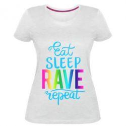 Жіноча стрейчева футболка Eat, sleep, RAVE, repeat