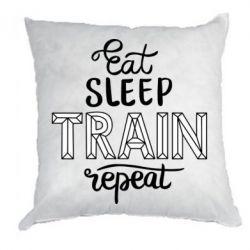 Подушка Eat, sleep, TRAIN, repeat