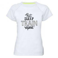 Жіноча спортивна футболка Eat, sleep, TRAIN, repeat