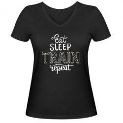 Жіноча футболка з V-подібним вирізом Eat, sleep, TRAIN, repeat