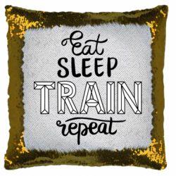 Подушка-хамелеон Eat, sleep, TRAIN, repeat
