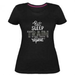 Жіноча стрейчева футболка Eat, sleep, TRAIN, repeat