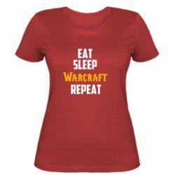 Женская футболка Eat sleep Warcraft repeat