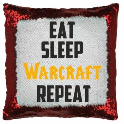 Подушка-хамелеон Eat sleep Warcraft repeat