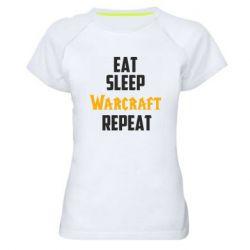 Женская спортивная футболка Eat sleep Warcraft repeat