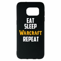 Чехол для Samsung S7 EDGE Eat sleep Warcraft repeat