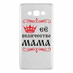 Чехол для Samsung A7 2015 Её величество Мама