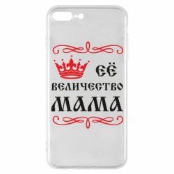 Чехол для iPhone 7 Plus Её величество Мама