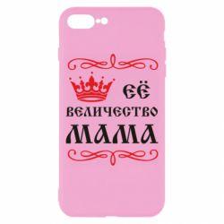 Чехол для iPhone 8 Plus Её величество Мама