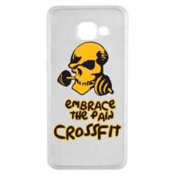 Чехол для Samsung A3 2016 Embrace the pain. Crossfit - FatLine