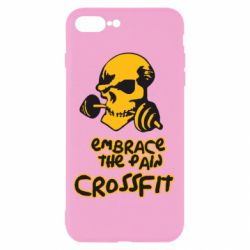 Чехол для iPhone 8 Plus Embrace the pain. Crossfit - FatLine
