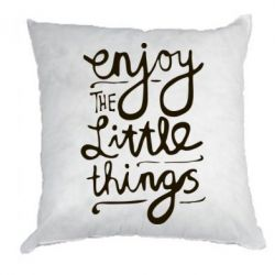 Подушка Enjoy the little things