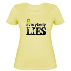 Жіноча футболка Everybody LIES House - FatLine