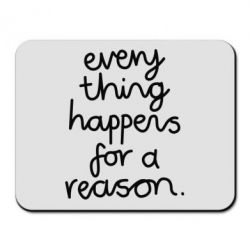 Коврик для мыши Everything happens for a reason