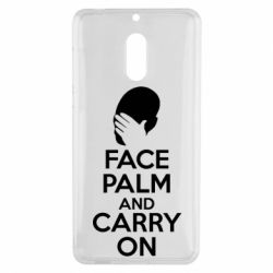 Чехол для Nokia 6 Face palm and carry on - FatLine