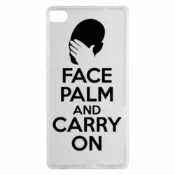 Чехол для Huawei P8 Face palm and carry on - FatLine