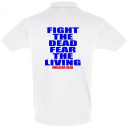 Футболка Поло Fight the dead fear the living - FatLine