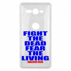 Чехол для Sony Xperia XZ2 Compact Fight the dead fear the living - FatLine
