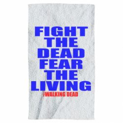Рушник Fight the dead fear the living