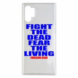 Чохол для Samsung Note 10 Plus Fight the dead fear the living