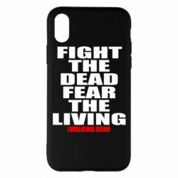 Чохол для iPhone X/Xs Fight the dead fear the living