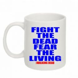 Кружка 320ml Fight the dead fear the living - FatLine